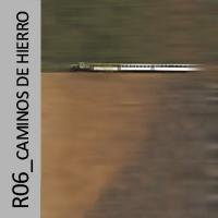 R06_Caminos de Hierro_200